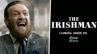 Conor McGregor is 'The Irishman' | Coming soon to BT Sport Box Office...