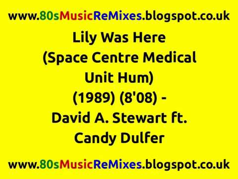 Lily Was Here (Space Centre Medical Unit Hum) - David A. Stewart ft. Candy Dulfer   80s Club Mixes