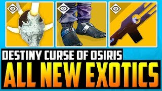 Destiny 2 - NEW CURSE OF OSIRIS EXOTIC WEAPONS & ARMORS !!