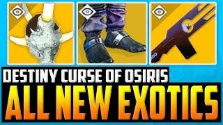 Destiny 2 - NEW CURSE OF OSIRIS EXOTIC WEAPONS & ARMORS !!