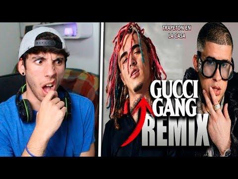 (REACCIÓN) *Gucci Gang Remix* - Lil Pump x Bad Bunny x J Balvin x Ozuna