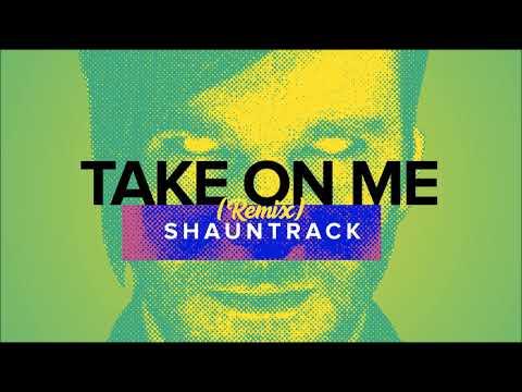 #TakeMyRemix | Shauntrack - Take On Me (A-ha Cover)