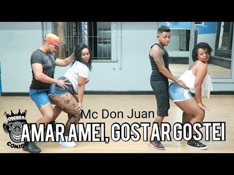 Amar Amei , Gostar Gostei - MC Don Juan COREOGRAFIA | Oh Moça (DJ Yuri Martins)