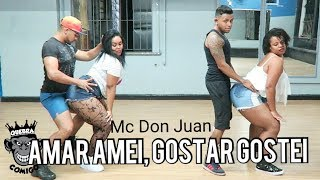 Amar Amei , Gostar Gostei - MC Don Juan COREOGRAFIA   Oh Moça (DJ Yuri Martins)