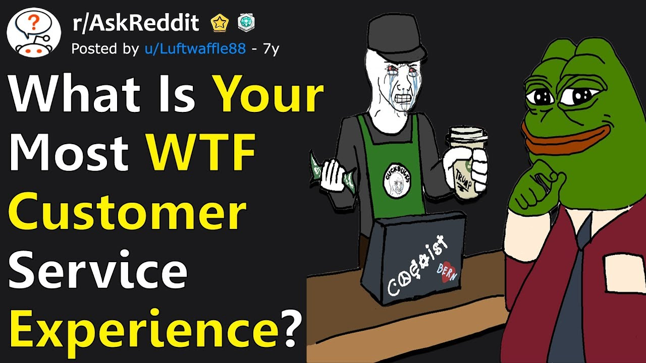 People Share The Most 'WTF' Customer Service Experience They