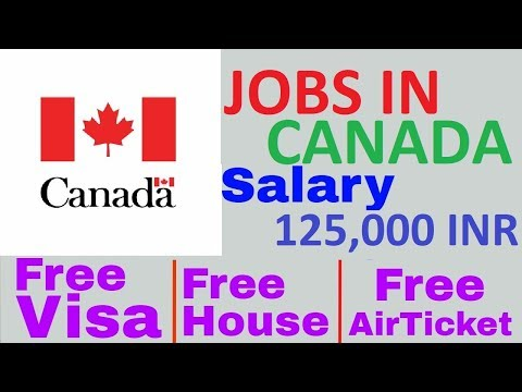 JOBS IN CANADA /SALARY 125,000 INR/FREE VISA/FREE TICKET/FREE HOUSE