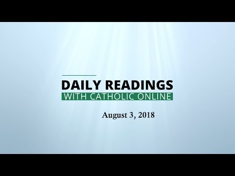 Daily Reading for Friday, August 3rd, 2018 HD