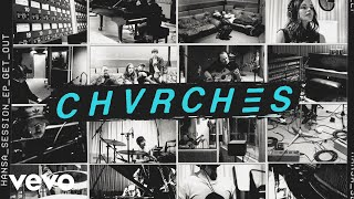 CHVRCHES - Get Out (Hansa Session / Audio)