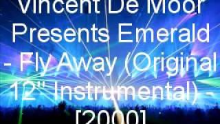 Скачать Vincent De Moor Presents Emerald Fly Away Original 12 Instrumental