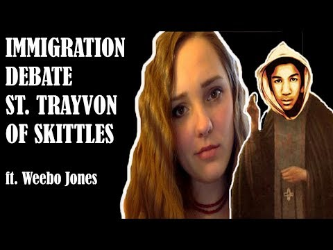 Immigration Debate with St. Trayvon of Skittles