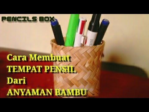 Tempat Pensil Dari Anyaman Bambu - PENCILS BOX