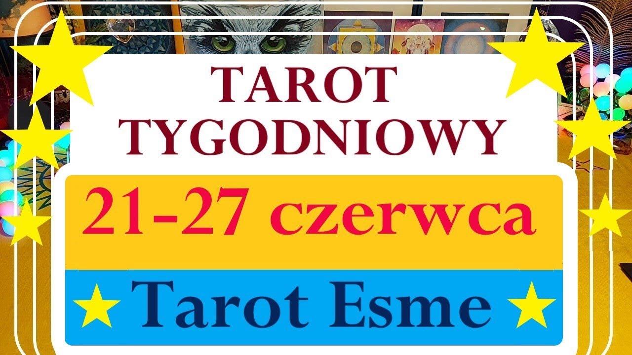 Tarot Tygodniowy, 21 - 27 czerwca 2021 🍀 wszystkie znaki 🌟