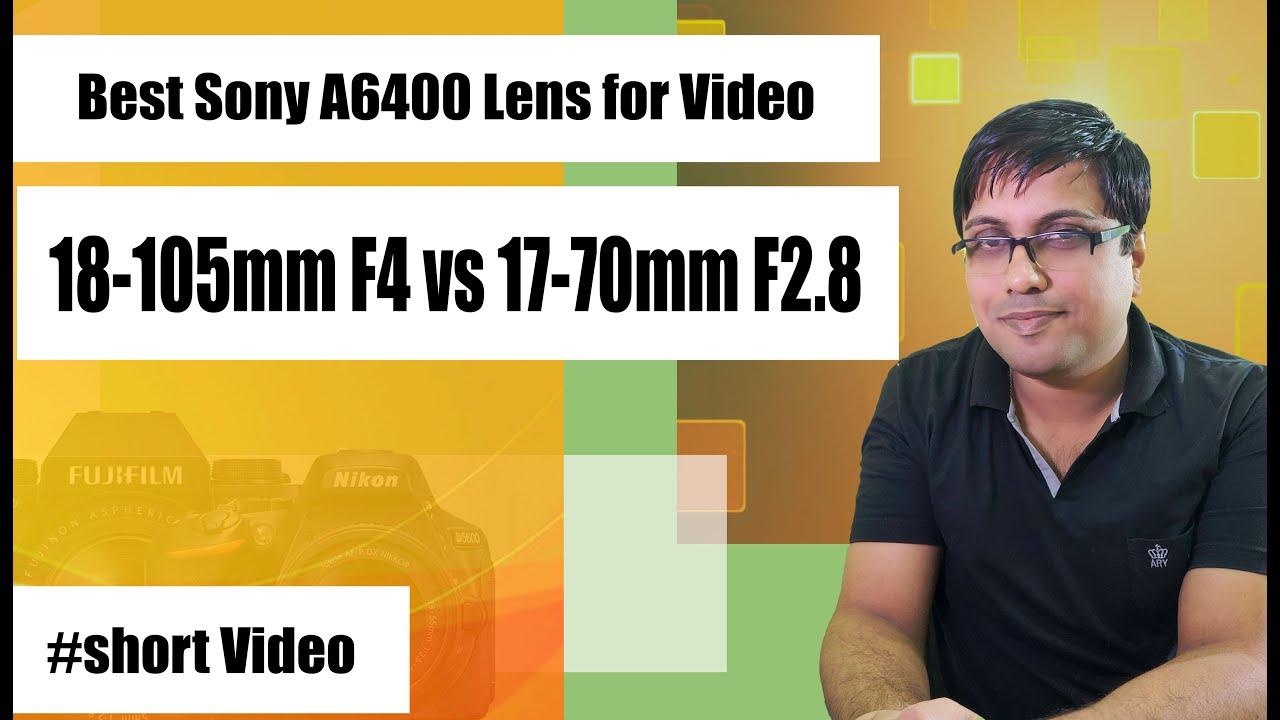 Best Sony A6400 Lens for Video ? Sony 18-105mm F4 Lens vs Tamron 17-70mm F2.8 Lens #shorts