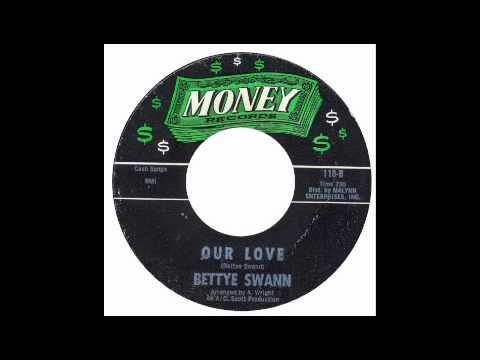 Bettye Swann - Our Love - Money
