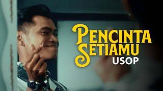 Usop - Pencinta Setiamu [Official Music Video]