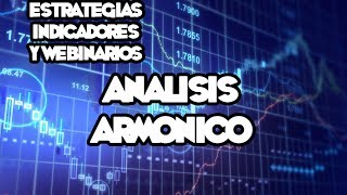 Webinarios y Estrategias de FOREX - Análisis Armónico En El Mercado De Divisas
