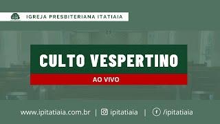 CULTO VESPERTINO | 25/10/2020 | IGREJA PRESBITERIANA ITATIAIA