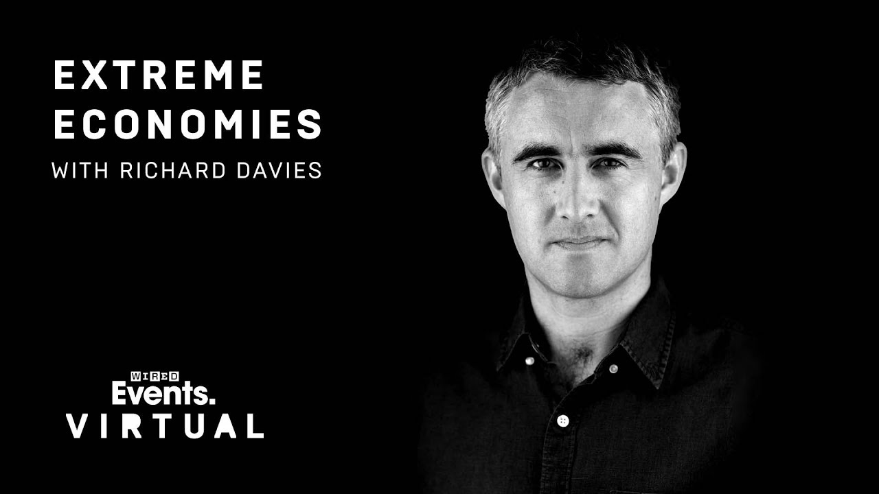 Extreme Economies: Survival and the future with Richard Davies | WIRED Virtual Briefing