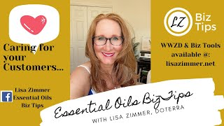 Caring for your customers... doTERRA Essential Oils Biz Tips with Blue Diamond Advocate Lisa Zimmer.
