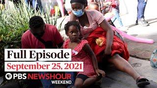 PBS NewsHour Weekend Full Episode September 25, 2021