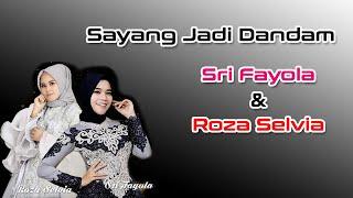 Download Mp3 ► Sayang Jadi Dandam - Sri Fayola Feat Roza Selvia【musik Lirik Hd】
