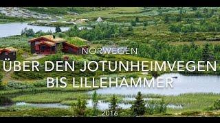 Loches - Norwegen, über den Jotunheimvegen bis Lillehammer - Teil 4 von 5