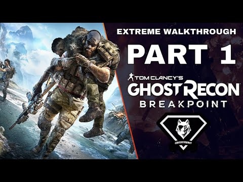 Ghost Recon: Breakpoint Extreme Walkthrough | Part 1 [Mission #1] Eagles Down
