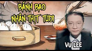 Bánh Bao Nhân Thịt Ai? | Cảnh Sát Mặt Thẹo | Vu Lee