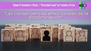 """""""Las consecuencias emocionales de la discriminación"""" Magdalena Castañeda y Francisco Anguiano."""
