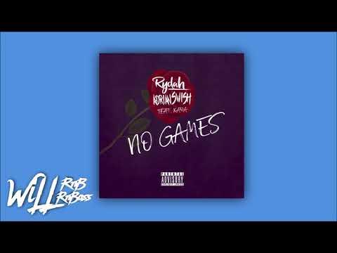 Rydah & Adrian Swish Feat. Kara - No Games (Prod. by Traksmith)