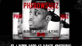 Pherowshuz-I work hard