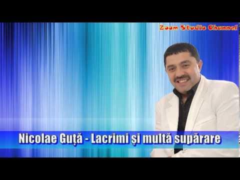 NICOLAE GUTA - LACRIMI SI MULTA SUPARARE, ZOOM STUDIO