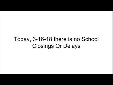 3-16-18 School Closings And Delays