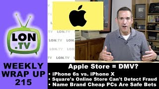 Weekly Wrapup 215 : Apple Store Worse Than the DMV, Do Not Use Square Online Store, and More!