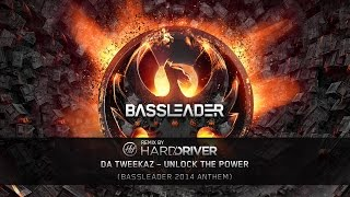 Da Tweekaz - Unlock The Power (Hard Driver Remix) (Bassleader 2014 Anthem)