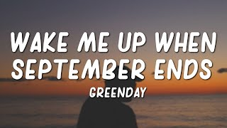 Green Day - Wake Me Up When September Ends (Lyrics)