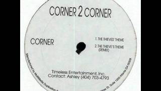 Corner 2 Corner - The Thieves