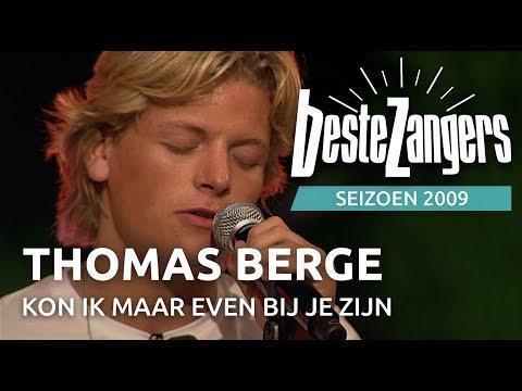 Thomas Berge - Kon ik maar even bij je zijn | Beste Zangers 2009