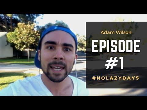 Episode 1 - #NoLazyDays Series
