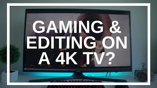"""Editing and PC Gaming on a 40"""" 4K HDR TV"""