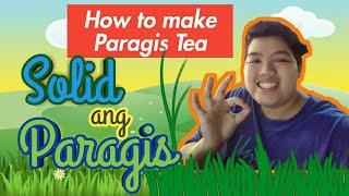 How to make Paragis or Goose Grass Tea
