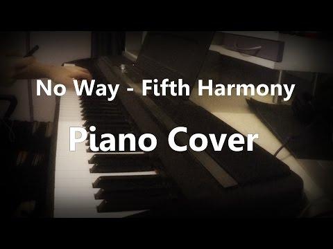 No Way - Fifth Harmony - Piano Cover