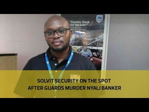 Solvit security on spot after guards kill banker