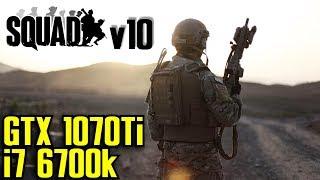 Squad v10 GTX 1070 Ti & i7 6700k | 1080p Epic Settings | FRAME-RATE TEST