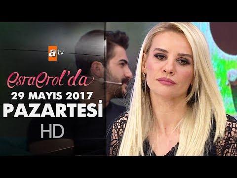Esra Erol'da 29 Mayıs 2017 Pazartesi - 411. Bölüm - atv