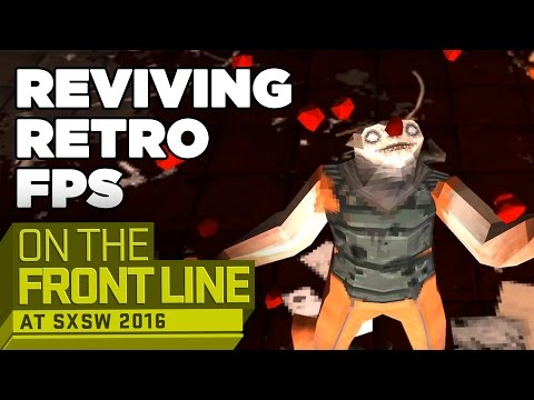 Reviving the Retro FPS  - On the Front Line SXSW 2016