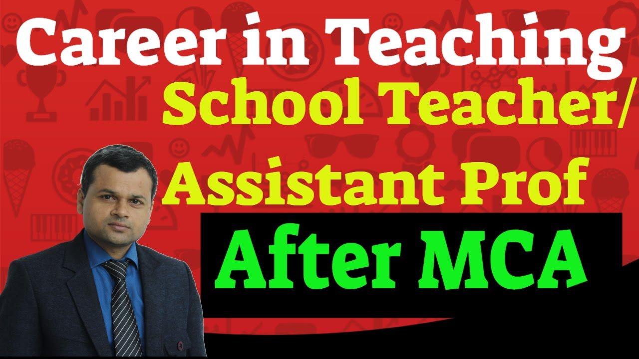 Career In TeachingSchool Teacher Assistant Professor After MCAMaster Of Computer Application