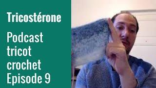Podcast tricot épisode 9