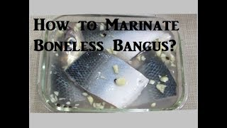 How to Marinate Boneless Bangus?