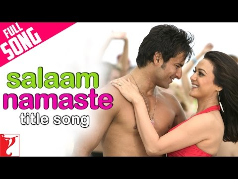Salaam Namaste  Full Title Song  Saif Ali Khan  Preity Zinta